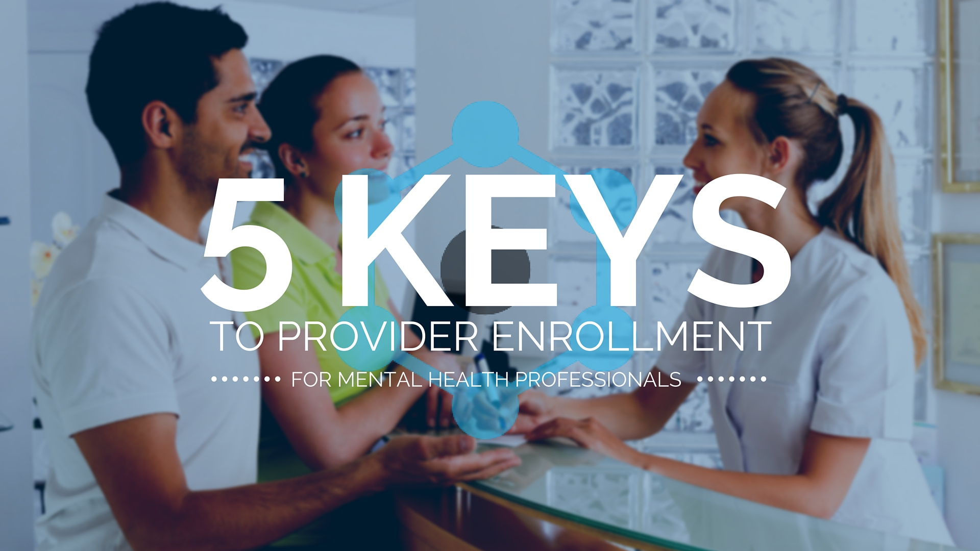 5 Keys to Insurance Credentialing for Mental Health ...